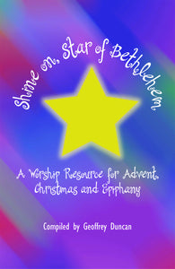 Shine on, Star of Bethlehem | A Worship Resource for Advent, Christmas, and Epiphany (Duncan)