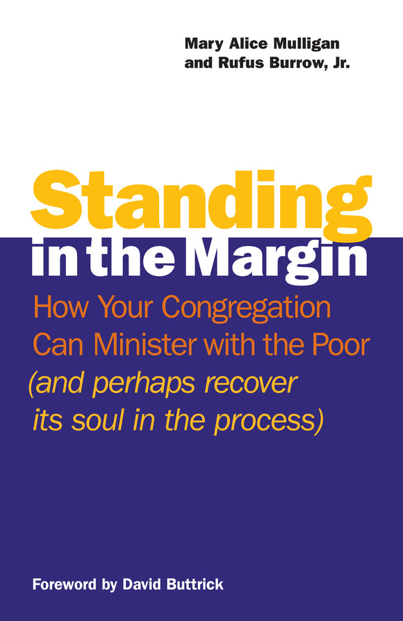 Standing in the Margin | How Your Congregation Can Minister with the Poor and Perhaps Recover Its Soul in the Process (Mulligan and Burrow)