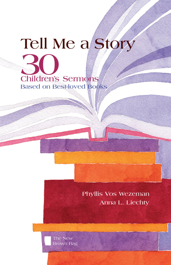 Tell Me A Story | 30 Children's Sermons Based on Best-Loved Books (Wezeman and Liechty)