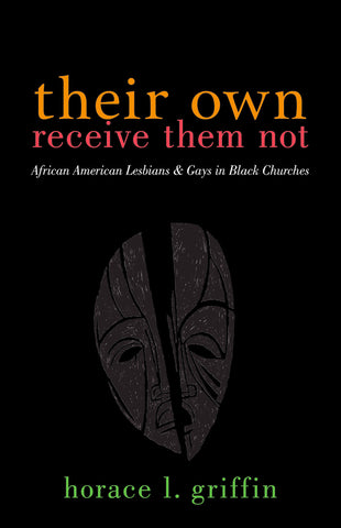 Their Own Receive Them Not | African American Lesbians & Gays in Black Churches (Griffin)