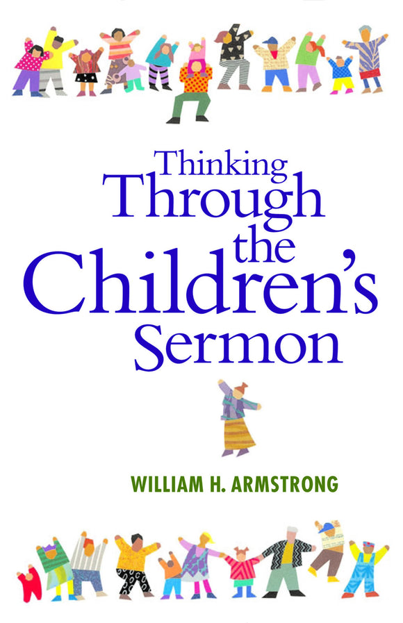 Thinking through the Children's Sermon (Armstrong)