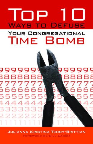 Top 10 Ways To Defuse Your Congregational Time Bomb (Tenny-Brittian)