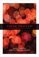Touch Holiness | Resources for Worship (Tirabassi & Duck)