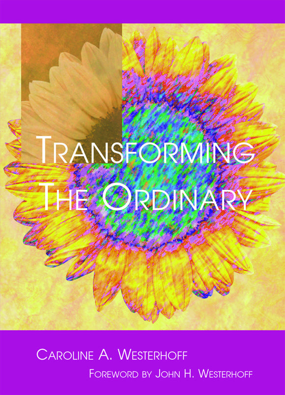 Transforming the Ordinary (Westerhoff)
