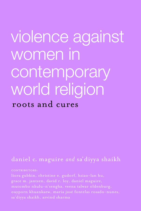 Violence Against Women in Contemporary World Religion | Roots and Cures (Maguire and Shaikh)