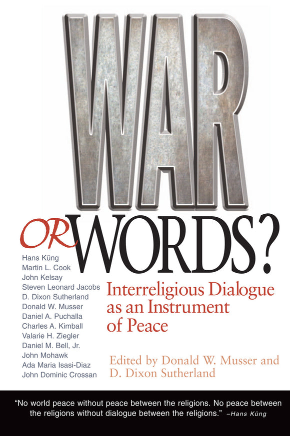 War or Words? Interreligious Dialogue as an Instrument of Peace (Musser and Sutherland, eds.)
