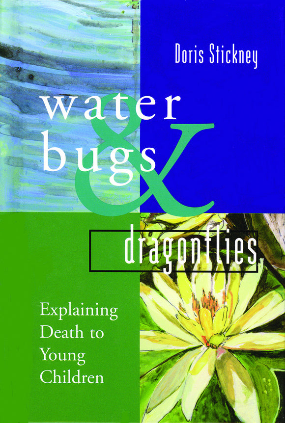 Water Bugs and Dragonflies | Explaining Death to Young Children [Hardcover Gift Edition]