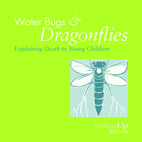 Water Bugs and Dragonflies | Explaining Death to Young Children [Softcover] (Stickney)