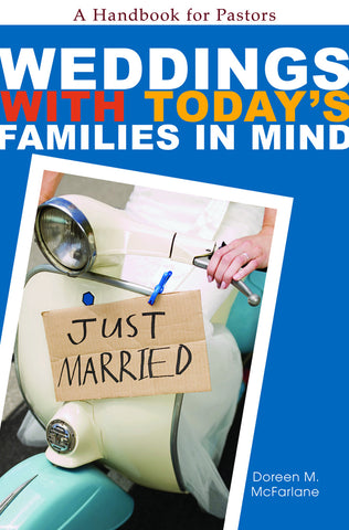 Weddings With Today's Families In Mind | A Handbook For Pastors (McFarlane)
