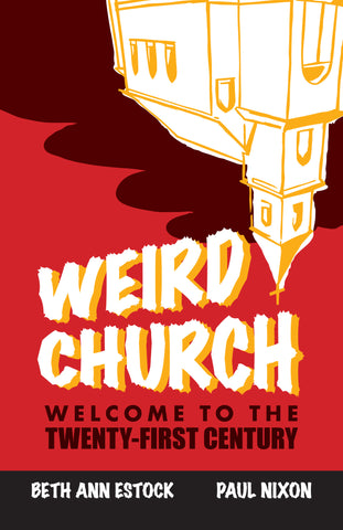 Weird Church | Welcome to the Twenty-First Century (Estock and Nixon)