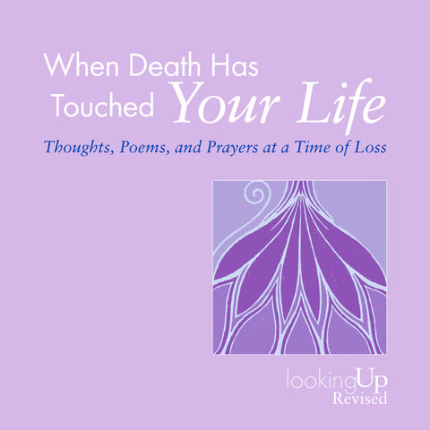 When Death Has Touched Your Life | Thoughts, Poems, and Prayers at a Time of Loss Looking Up Series, Revised (Biegert)