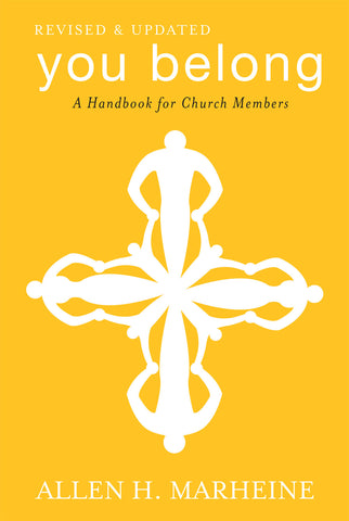 You Belong | A Handbook for Church Members, Revised and Updated (Marheine)