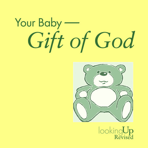Your Baby - Gift of God | Looking Up Series (Hambrick-Stowe)