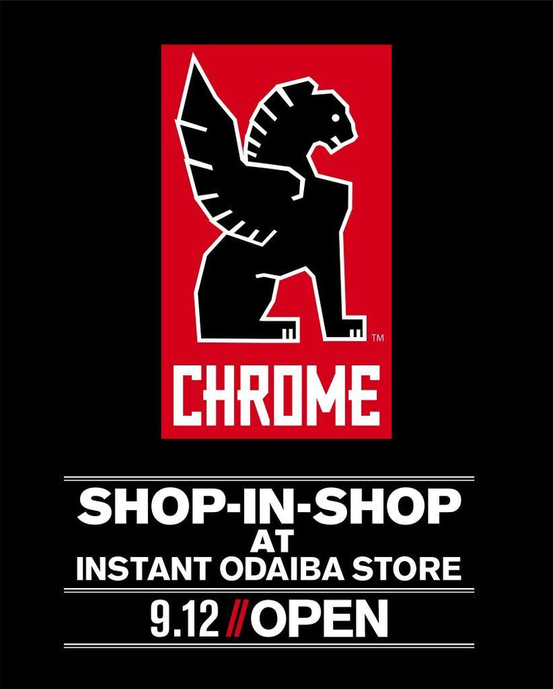 CHROME × instant Odaiba store Shop In Shop start!!!