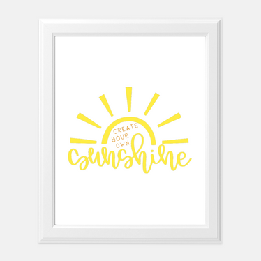 Create Your Own Sunshine Print