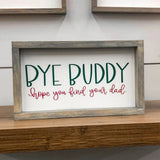 Bye Buddy Sign - 25% with code applied at checkout