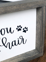 I Hope You Like Dog Hair Sign
