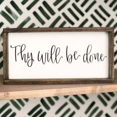 Thy Will Be Done Sign