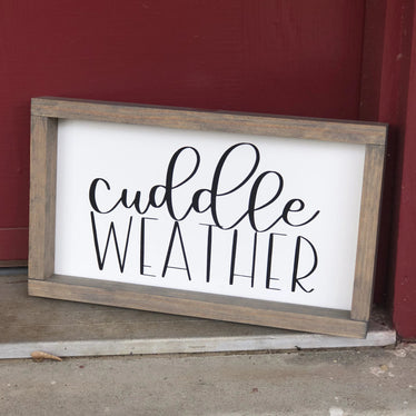 Cuddle Weather Sign