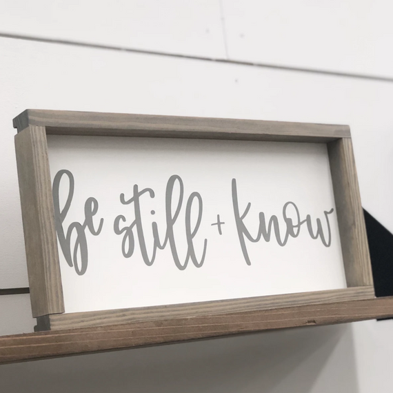 Be Still + Know Sign