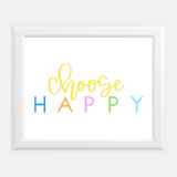 Choose Happy (Colorful) Print