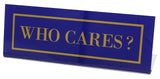 Who Cares Desk Plate