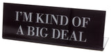 Kind of a Big Deal Desk Plate