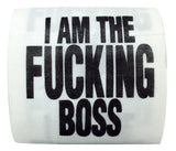 I Am The Fucking Boss Toilet Paper