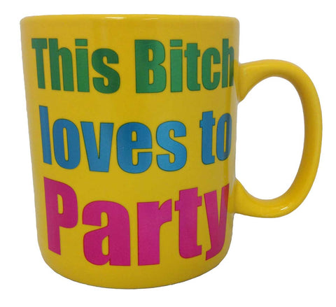 Bitch Loves To Party Giant Laser Mug
