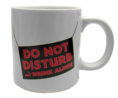 Giant Do Not Disturb... I Drink Alone Mug