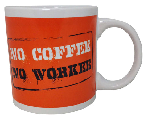Giant No Coffee No Workee Mug