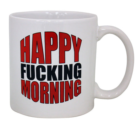 Giant Happy Fucking Morning Mug