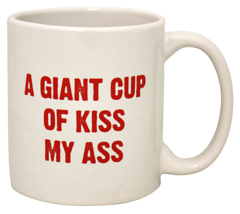 Giant Kiss My Ass Mug