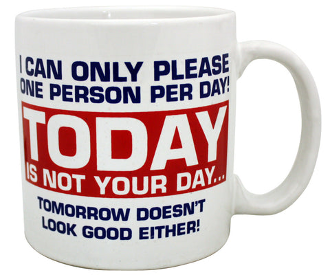 Giant Mug Today's Not Your Day Mug