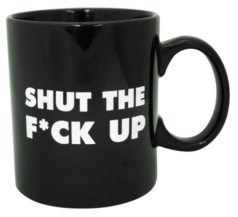Shut The F*ck Up 16 oz Mug