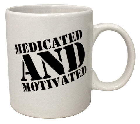Medicated and Motivated 16 oz Mug