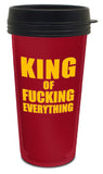 King Of Fucking Everything Travel Mug