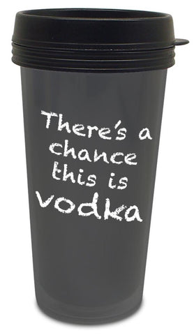 Chance It's Not Vodka Travel Mug