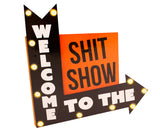 Shit Show LED Sign