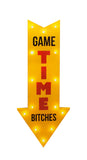 Game Time Bitches LED Sign