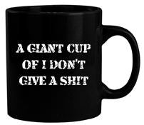Giant Mug I Don't Give A Shit