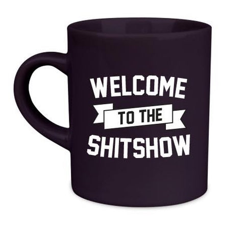 Welcome to the Shit Show Mug Shot