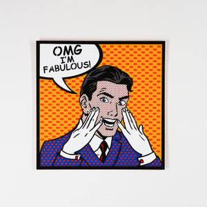 Oh my gosh I'm fabulous Pop Art from Scotch & Sofa.