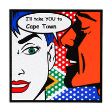 Load image into Gallery viewer, I'll take YOU to Cape Town Pop Art from the interior design shop Scotch & Sofa.