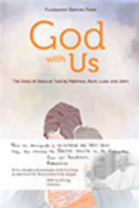 God with us - The Story of Jesus as told by Matthew, Mark, Luke and John