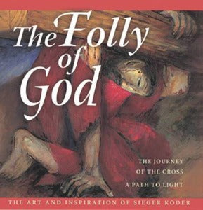 The Folly of God  - The Art and Inspiration of Sieger Koder