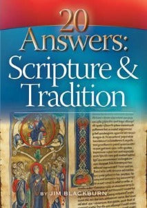 20 Answers: Scripture & Tradition