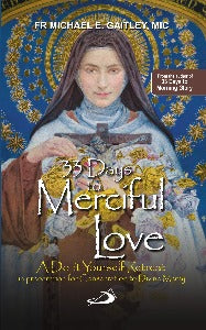 33 Days to Merciful Love - A Do-it-Yourself Retreat