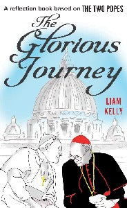 The Glorious Journey - A reflection book based on THE TWO POPES