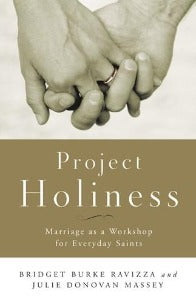 Project holiness - Marriage as a Workshop for Everyday Saints